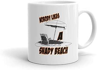 Funny Humor Novelty Nobody Likes A Shady Beach Vacation 11oz Ceramic Coffee Tea Mug