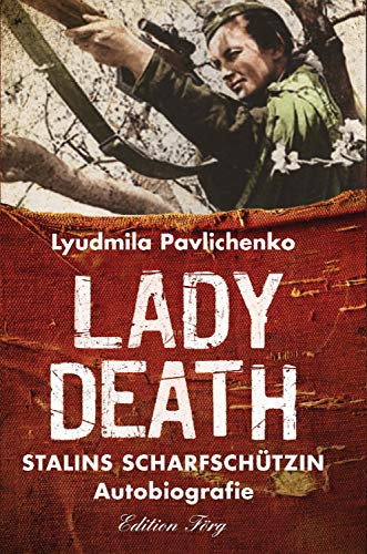 Lady Death: Stalins Scharfschützin - Autobiografie (Zeitzeugen)