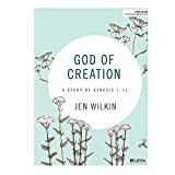 God Of Creation Bible Study Book: A Study of Genesis 1-11