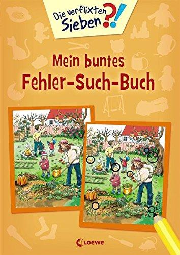 Die verflixten Sieben - Mein buntes Fehler-Such-Buch: Rätsel- und Beschäftigungsbuch für Kinder ab 5 Jahre