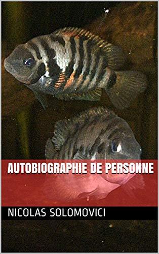 Autobiographie de Personne (French Edition)