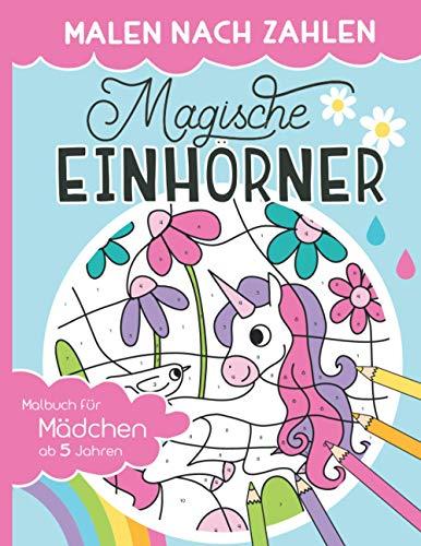 [NEU] Malen nach Zahlen - Magische Einhörner: Malen, lesen und lernen – erlebe zusammen mit dem Einhorn-Mädchen Lilly zauberhafte Abenteuer. Einhorn Malbuch inkl. Geschichten für Mädchen ab 5 Jahren