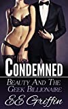 Condemned (Beauty And The Billionaire Geek Book 2)
