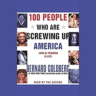 100 People Who Are Screwing Up America (And Al Franken is #37) audiobook cover art