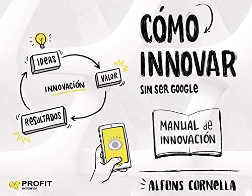 Cómo innovar: ... sin ser Google