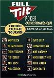Guide stratégique Full Tilt Poker : Edition spéciale tournoi