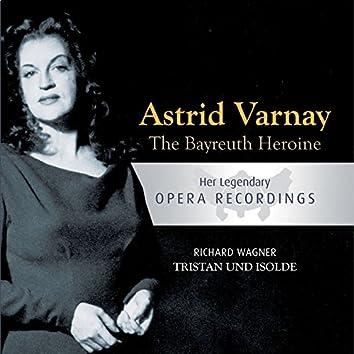 The Bayreuth Heroine - Astrid Varnay: Tristan Und Isolde