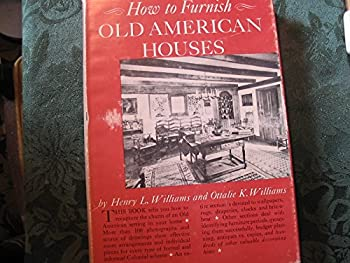 Unknown Binding How to Furnish Old American Houses Book