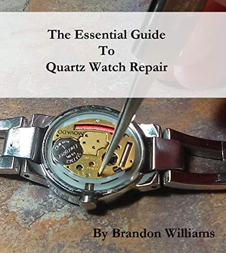 The Essential Guide to Quartz Watch Repair (English Edition)