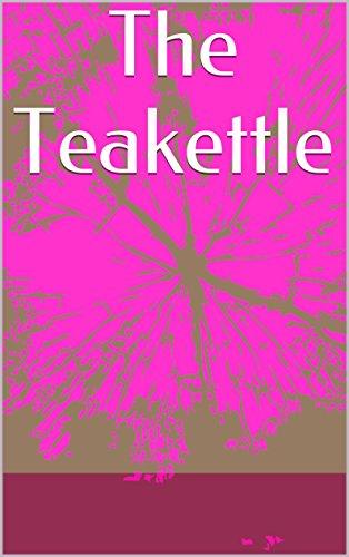 The Teakettle (Midnight Dreams)