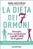 La dieta dei 7 ormoni: Risveglia il tuo metabolismo e perdi 7 chili in...