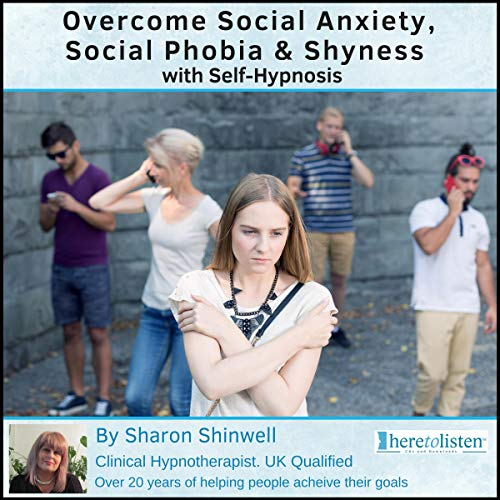 Overcome Social Anxiety, Social Phobia and Shyness with Self-Hypnosis audiobook cover art
