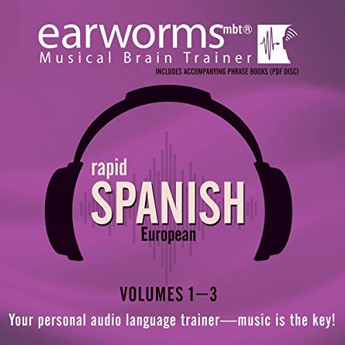 Rapid Spanish (European), Volumes 1 - 3 (Earworms) (Spanish and English Edition)