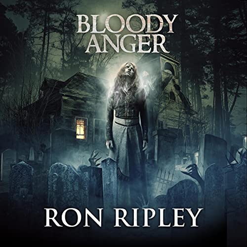 Bloody Anger (Supernatural Horror with Scary Ghosts & Haunted Houses) Audiobook By Ron Ripley, Scare Street cover art