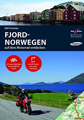 Motorrad Reiseführer Fjord-Norwegen: BikerBetten Motorradreisebuch: auf dem Motorrad entdecken