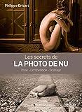 Les secrets de la photo de nu - Pose - Composition - Eclairage.