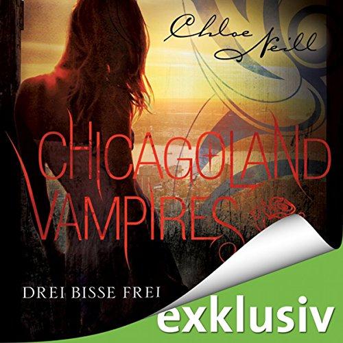Drei Bisse frei (Chicagoland Vampires 4) Titelbild