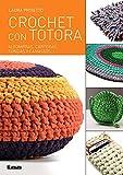 SPA-CROCHET CON TOTORA: Alfombras, Carteras, Fundas Y Canastos (Manos Maravillosas)