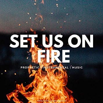 Set Us On Fire