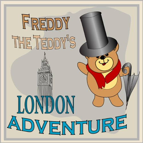 Freddy the Teddy's London Adventure audiobook cover art