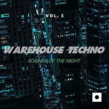 Warehouse Techno, Vol. 5 (Sounds Of The Night)