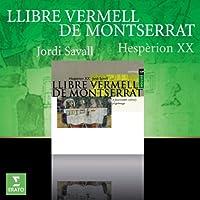 Llibre Vermell De Montserrat by JORDI / HESPERION XX SAVALL (2010-10-25)