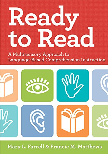 Compare Textbook Prices for Ready to Read: A Multisensory Approach to Language-Based Comprehension Instruction 1 Edition ISBN 9781598570519 by Farrell Ph.D., Mary L,Matthews PhD, Francie