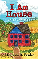 I Am House: These Walls Can Talk