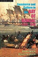 Commerce and Culture in the Bay of Bengal: 1500-1800