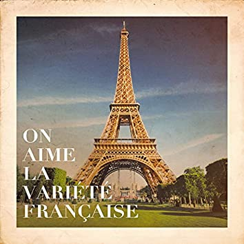 On aime la variété française