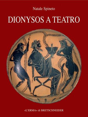 Dyonisos a teatro. Il contesto festivo del dramma greco