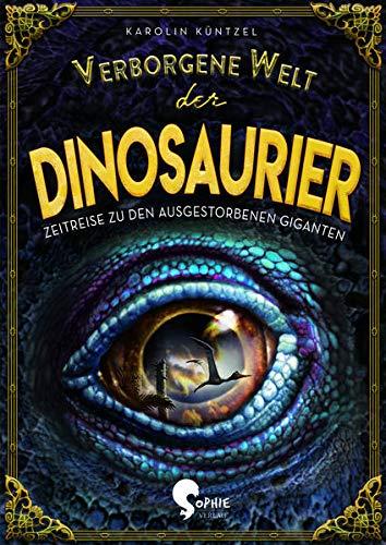Verborgene Welt der Dinosaurier (Verborgene Welten)