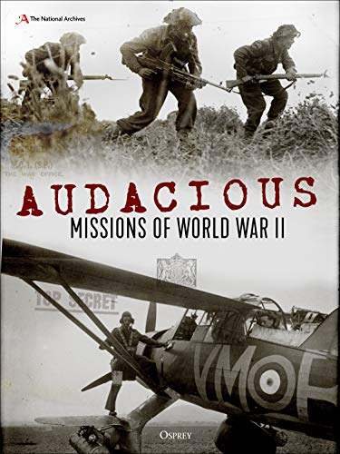 Image of Audacious Missions of World War II: Daring Acts of Bravery Revealed Through Letters and Documents from the Time