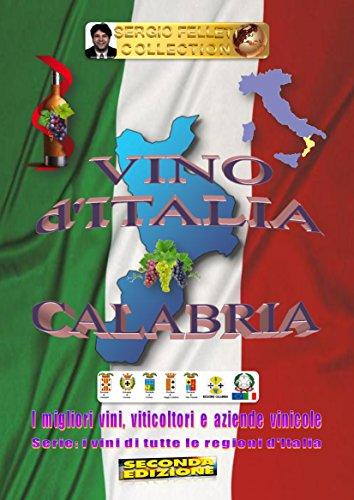 VINO d\'ITALIA: CALABRIA (I VINI DI TUTTE LE REGIONI D\'ITALIA Vol. 1) (Italian Edition)