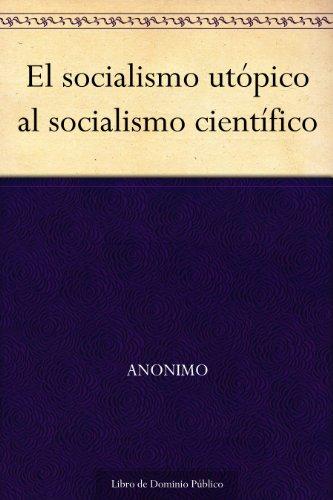 El socialismo utópico al socialismo científico