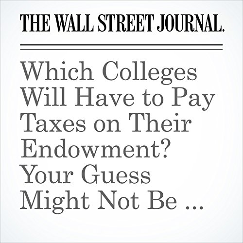 Which Colleges Will Have to Pay Taxes on Their Endowment? Your Guess Might Not Be Right copertina