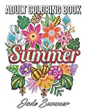 Summer Coloring Book: An Adult Coloring Book with Beautiful Flowers, Adorable Animals, Fun Characters, and Relaxing Summer Designs
