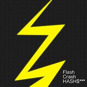 Flash / Crash / Hash$***