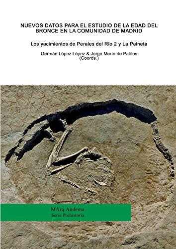 Nuevos datos para el estudio de la Edad del Bronce en la Comunidad de Madrid. Los yacimientos de Perales del Río 2 y La Peineta (Marq Audema)