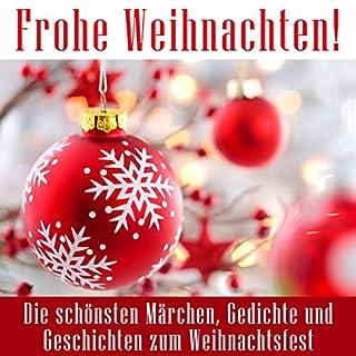 Frohe Weihnachten! Die schönsten Märchen, Gedichte und Geschichten zum Weihnachtsfest                   Autor:                                                                                                                                 div.                               Sprecher:                                                                                                                                 Jürgen Fritsche                      Spieldauer: 2 Std. und 43 Min.     1 Bewertung     Gesamt 3,0