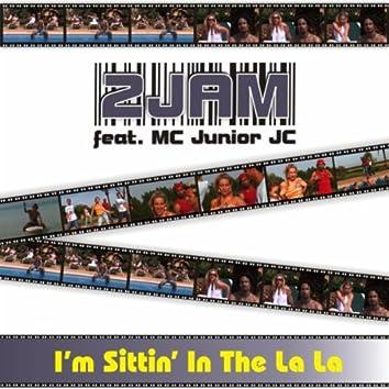 I'm Sittin' in the La La