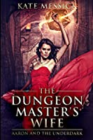 The Dungeon Master's Wife: Large Print Edition