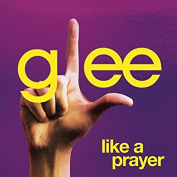 Like A Prayer (Glee Cast Version Featuring Jonathan Groff)