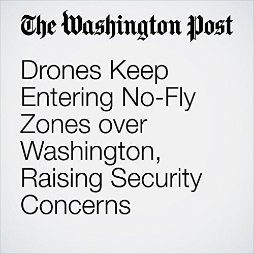 Drones Keep Entering No-Fly Zones over Washington, Raising Security Concerns copertina