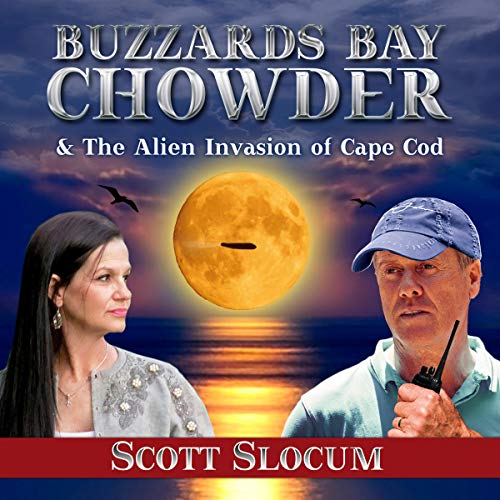 Buzzards Bay Chowder and the Alien Invasion of Cape Cod audiobook cover art
