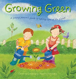 Growing Green: A Young Person's Guide to Taking Care of the Planet