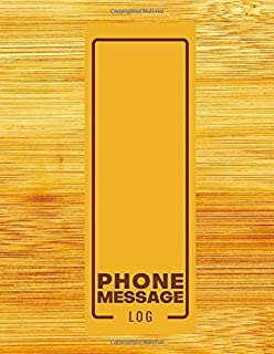 """Phone Message Log: Phone Message Log Book, Record messages, Follow Up, Telephone Memo Notebook, For Receptionists, Household, Offices, Business, Gifts ... 8.5"""" x 11"""" with 110 Pages. (Phone Call logs)"""