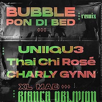 Bubble Pon Di Bed (UNIIQU3, Thai Chi Rosé, Charly Gynn Remix)
