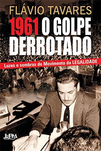 1961 - O Golpe do Derrotado