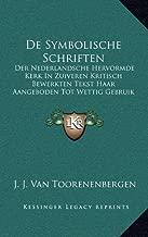 de Symbolische Schriften: Der Nederlandsche Hervormde Kerk in Zuiveren Kritisch Bewerkten Tekst Haar Aangeboden Tot Wettig Gebruik (1906)